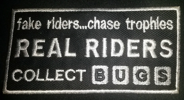 Fake Rides Chase Trophies…Real Riders Collects Bugs Custom Patch