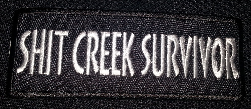 """Shit Creek Survivor"" patch"