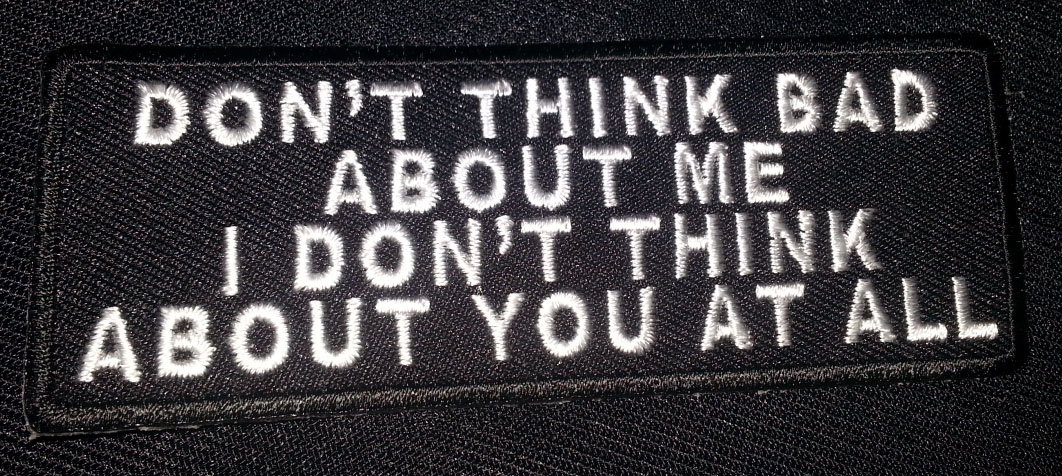 """Don't Think Bad About Me…"" patch"