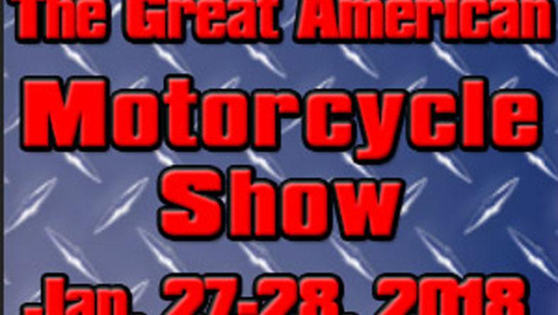 Great American Motorcycle Show – Jan. 27-28, 2018