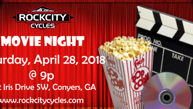 ROCK CITY CYCLES Movie Night – Saturday, April 28, 2018 @ 9p